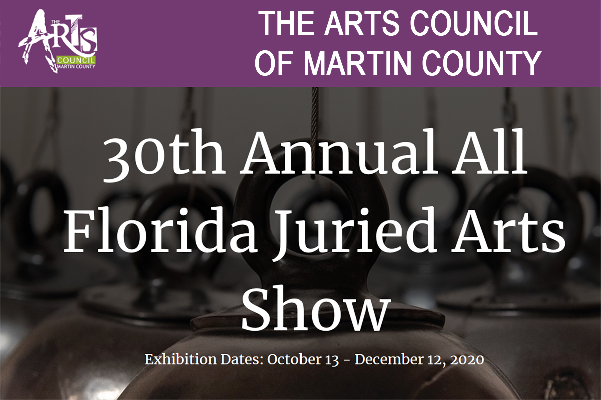 30th Annual All Florida Juried Arts Show - All Florida Artists in All Media The Arts Council of Martin County